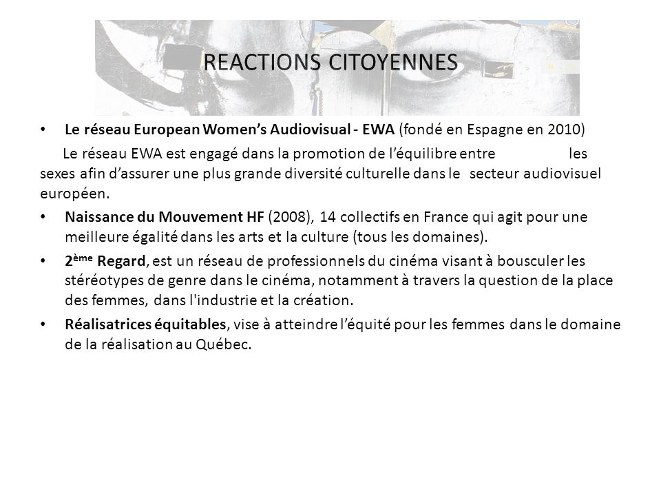 REACTIONS CITOYENNES Le réseau European Women's Audiovisual - EWA (fondé en Espagne en 2010)