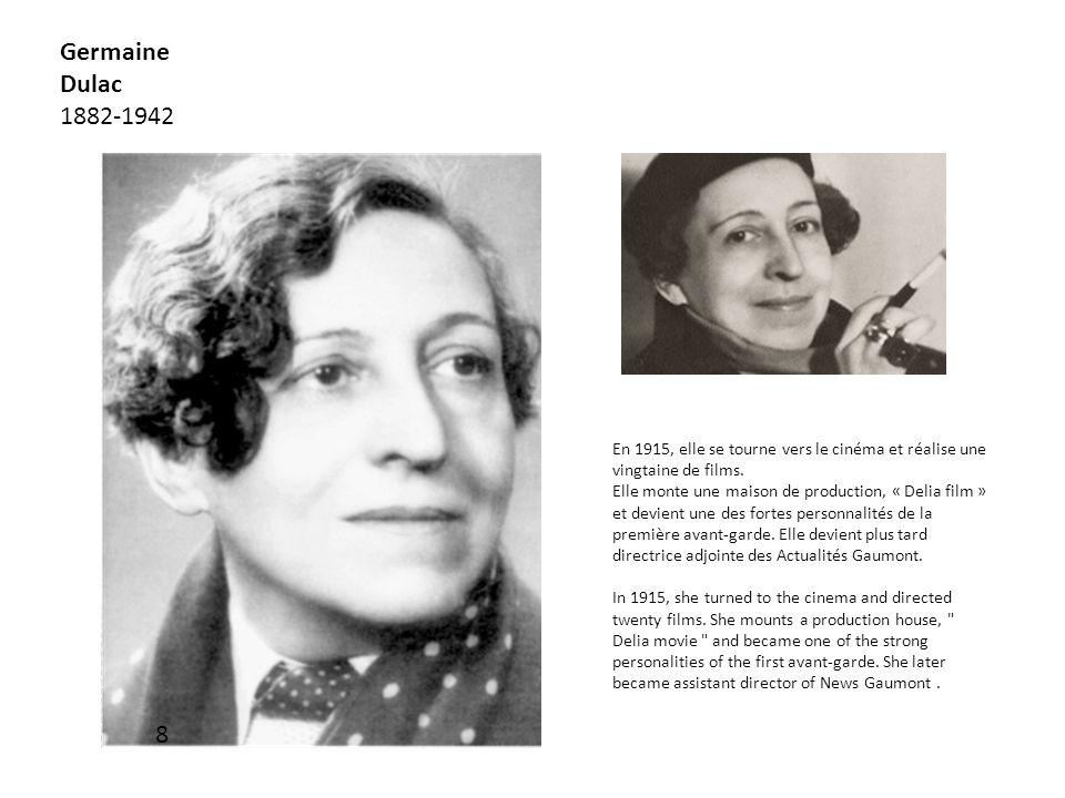 Germaine Dulac 1882-1942. En 1915, elle se tourne vers le cinéma et réalise une vingtaine de films.