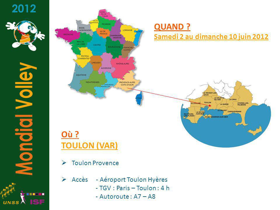QUAND Où TOULON (VAR) Samedi 2 au dimanche 10 juin 2012