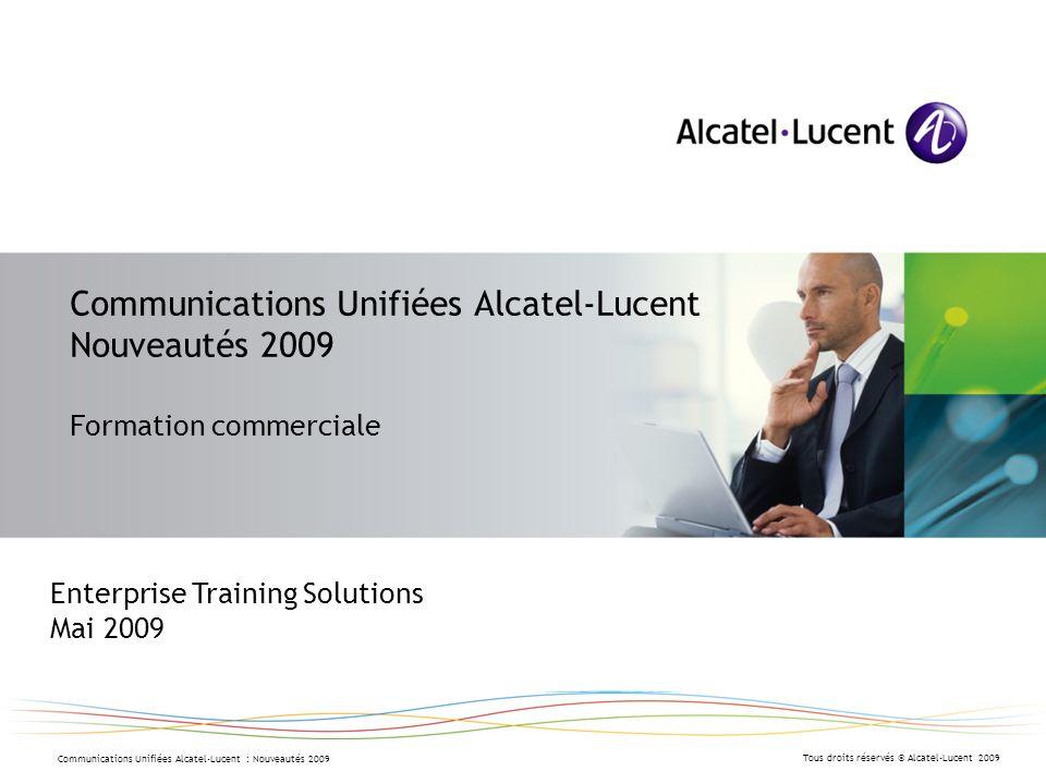 Communications Unifiées Alcatel-Lucent Nouveautés 2009 Formation commerciale