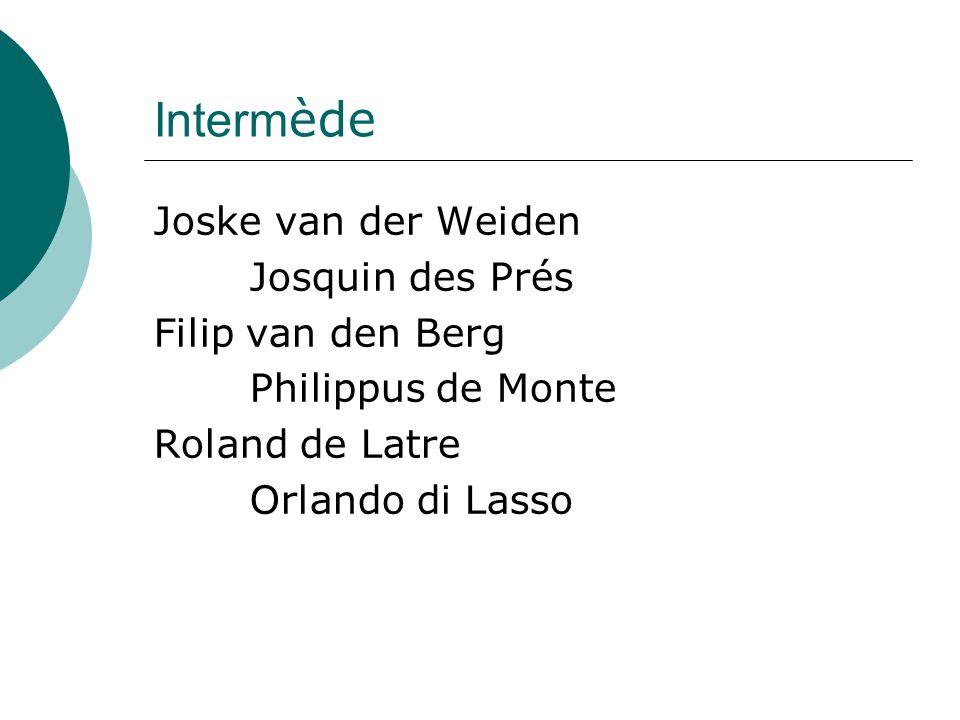 Intermède Joske van der Weiden Josquin des Prés Filip van den Berg