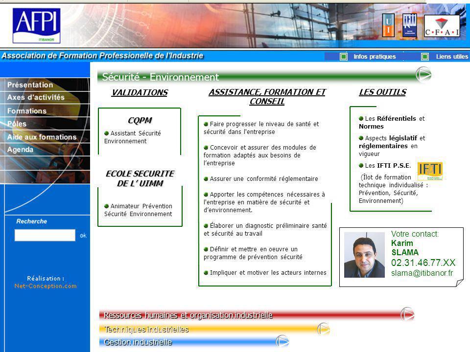 ECOLE SECURITE DE L' UIMM ASSISTANCE, FORMATION ET CONSEIL