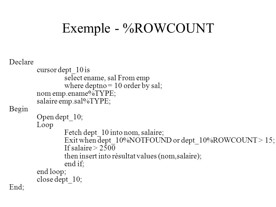 Exemple - %ROWCOUNT Declare cursor dept_10 is