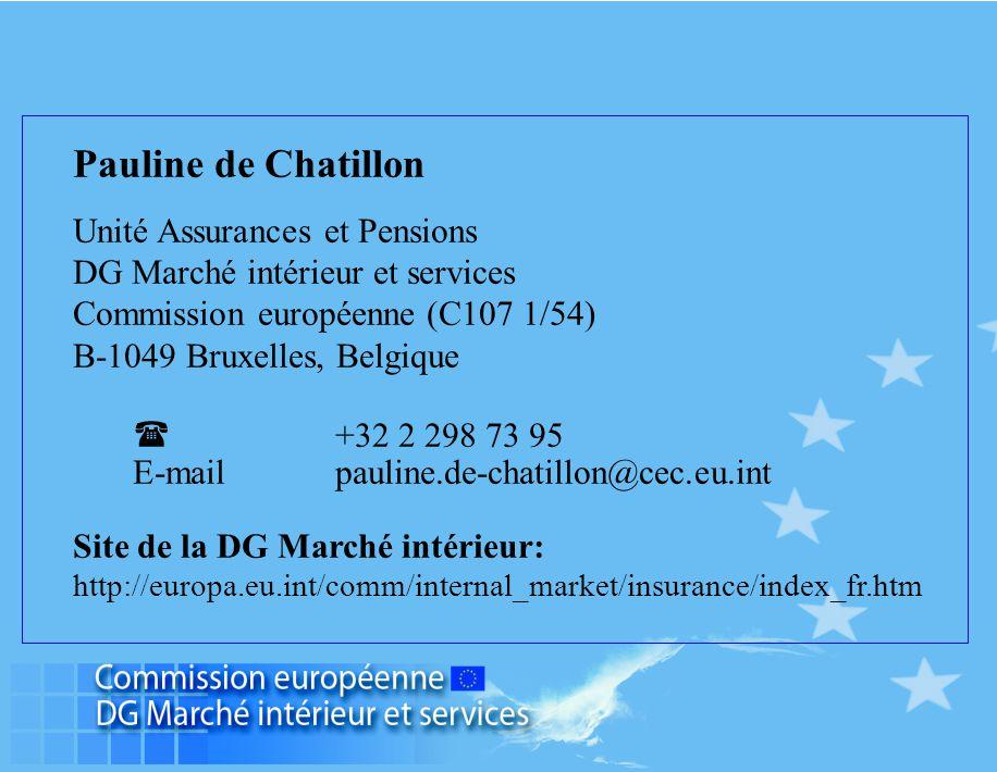 Pauline de Chatillon Unité Assurances et Pensions. DG Marché intérieur et services. Commission européenne (C107 1/54)