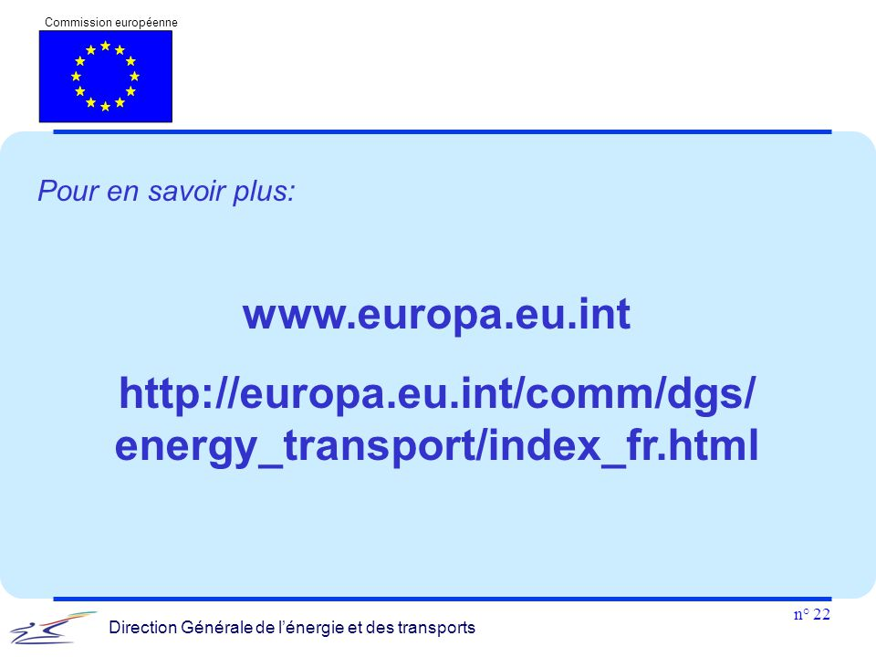 http://europa.eu.int/comm/dgs/ energy_transport/index_fr.html