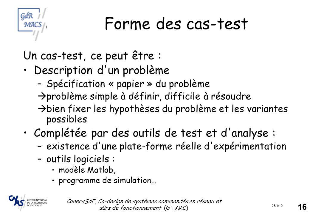 Forme des cas-test Un cas-test, ce peut être :