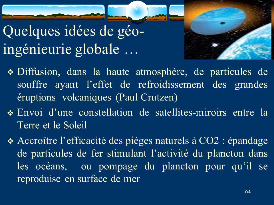 Quelques idées de géo- ingénieurie globale …