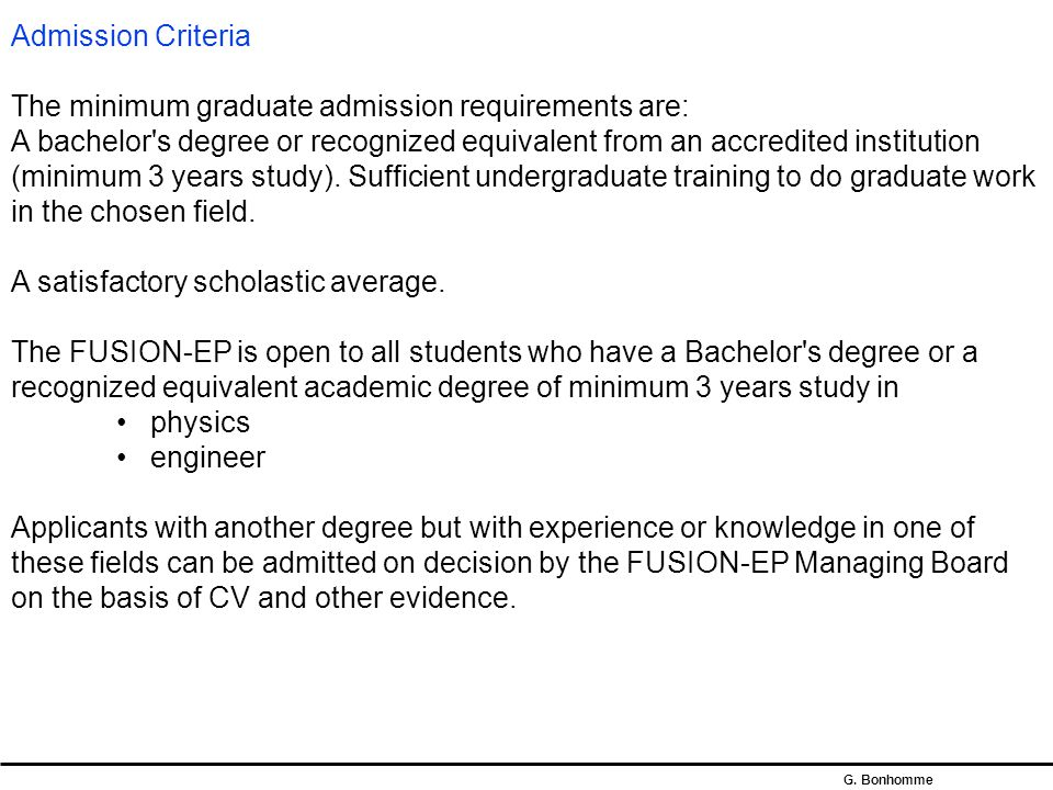 Admission Criteria The minimum graduate admission requirements are: