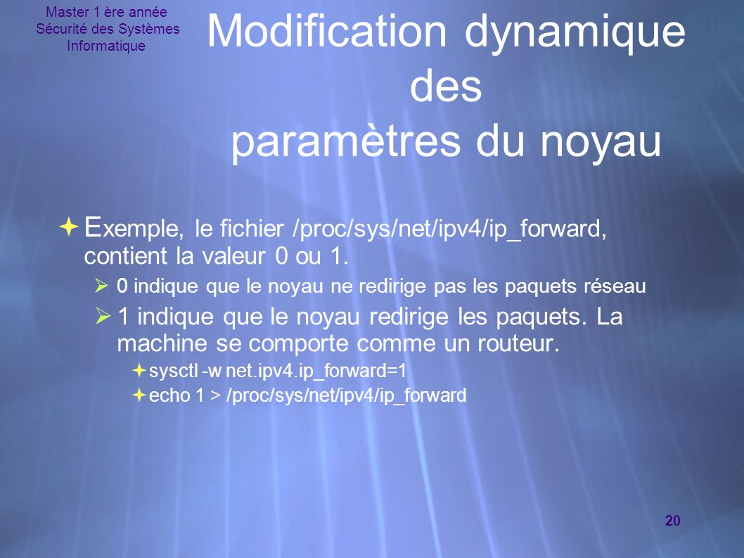 Modification dynamique des paramètres du noyau