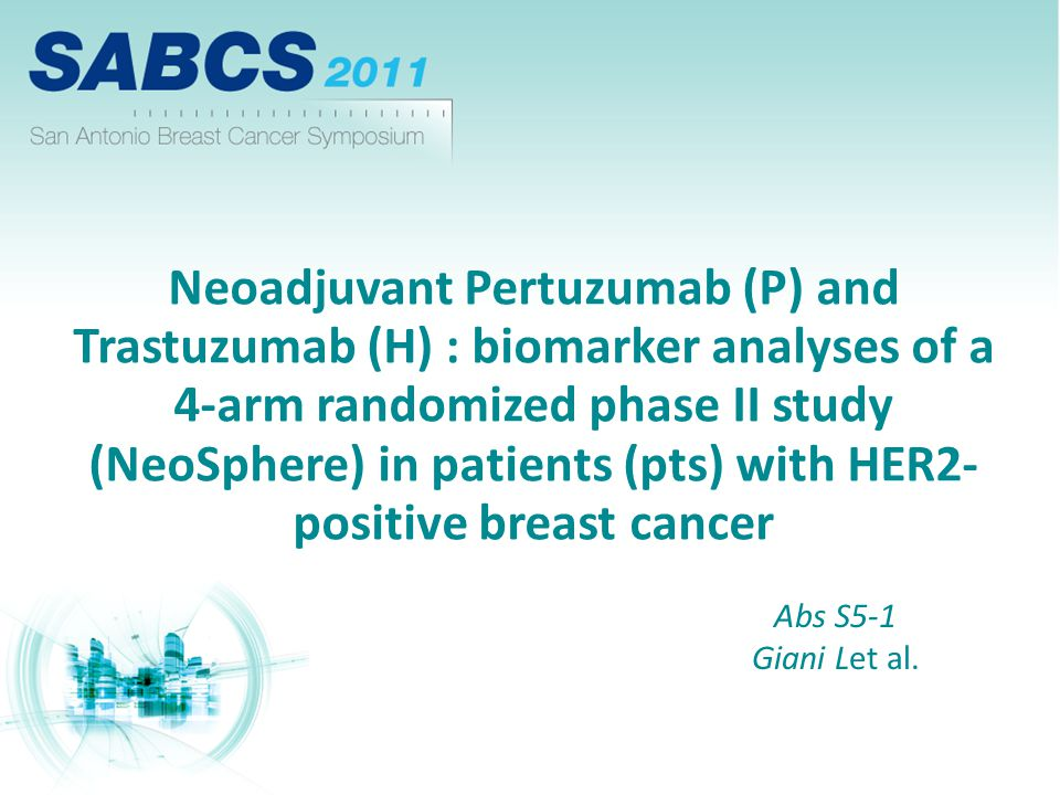 Neoadjuvant Pertuzumab (P) and Trastuzumab (H) : biomarker analyses of a 4-arm randomized phase II study (NeoSphere) in patients (pts) with HER2- positive breast cancer