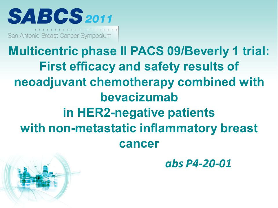 Multicentric phase II PACS 09/Beverly 1 trial: First efficacy and safety results of neoadjuvant chemotherapy combined with bevacizumab in HER2-negative patients with non-metastatic inflammatory breast cancer