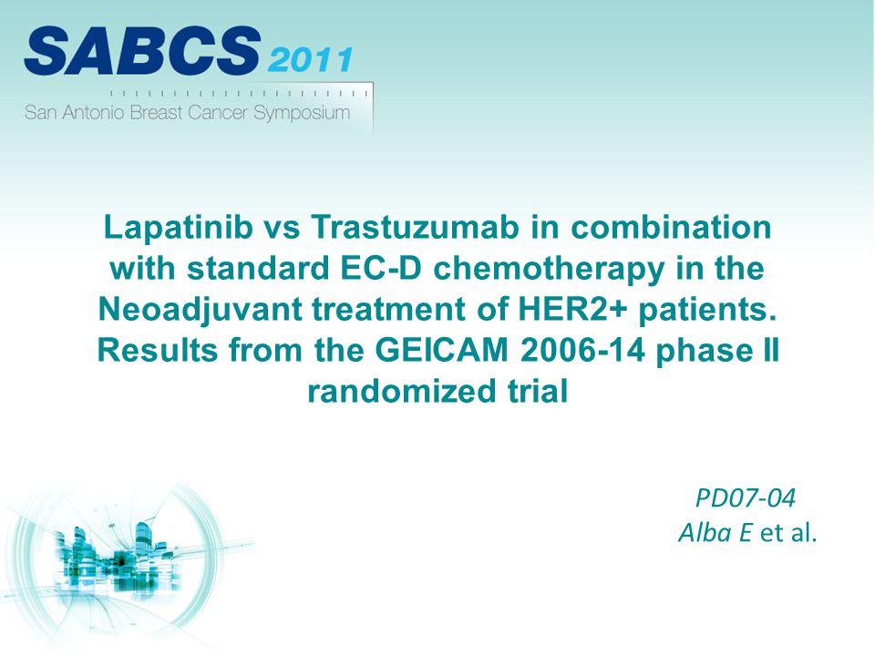 Lapatinib vs Trastuzumab in combination with standard EC-D chemotherapy in the Neoadjuvant treatment of HER2+ patients. Results from the GEICAM 2006-14 phase II randomized trial