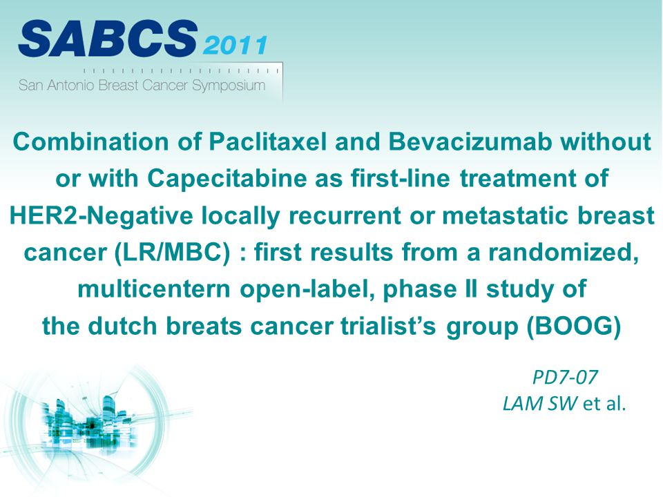 Combination of Paclitaxel and Bevacizumab without or with Capecitabine as first-line treatment of HER2-Negative locally recurrent or metastatic breast cancer (LR/MBC) : first results from a randomized, multicentern open-label, phase II study of the dutch breats cancer trialist's group (BOOG)