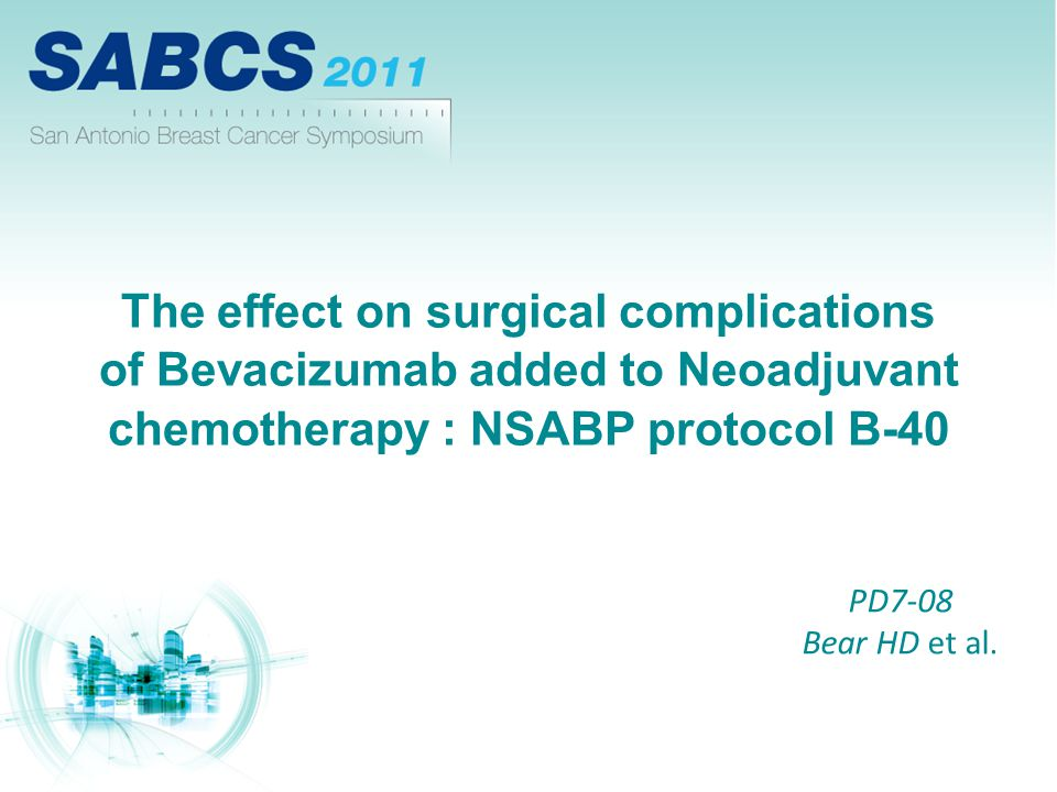The effect on surgical complications of Bevacizumab added to Neoadjuvant chemotherapy : NSABP protocol B-40