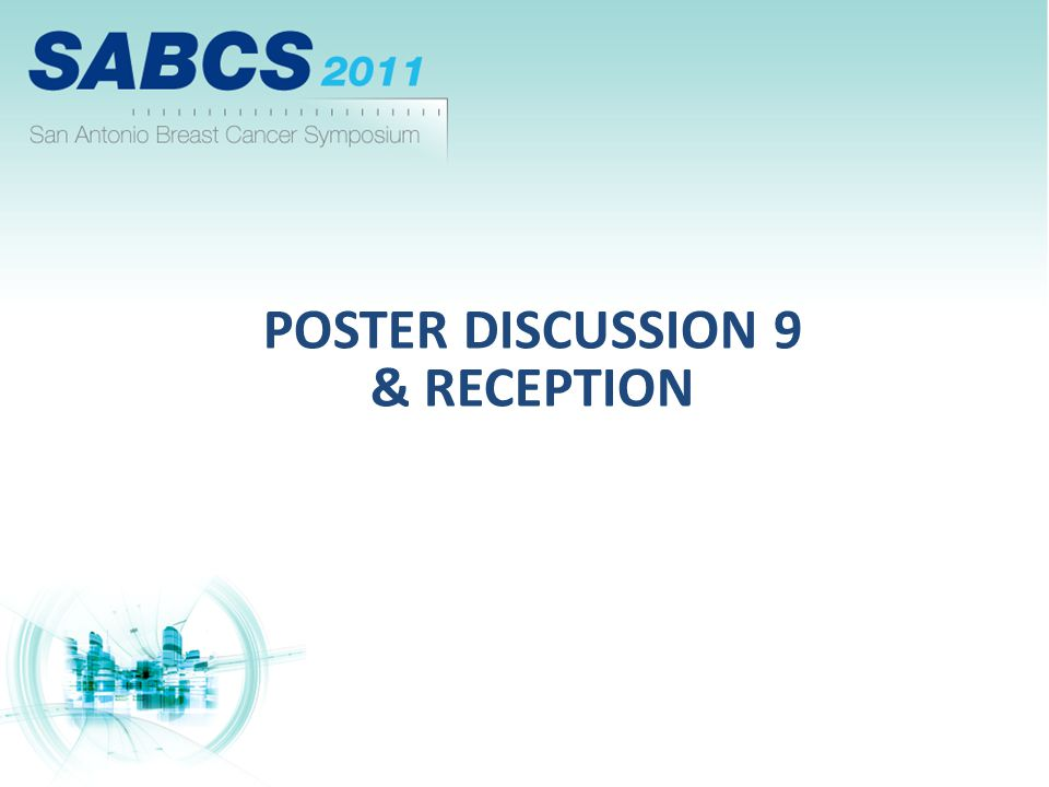 POSTER DISCUSSION 9 & RECEPTION