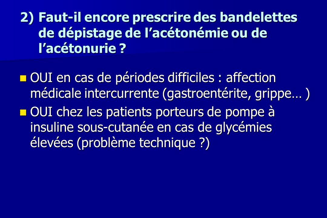 2) Faut-il encore prescrire des bandelettes de dépistage de l'acétonémie ou de l'acétonurie