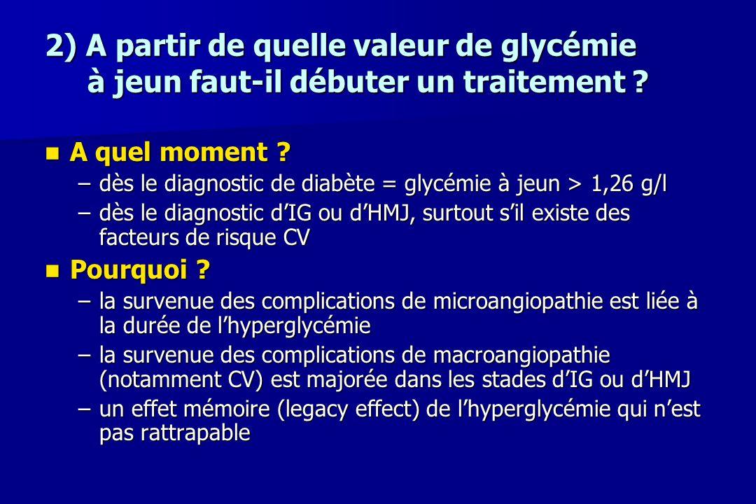 2) A partir de quelle valeur de glycémie à jeun faut-il débuter un traitement
