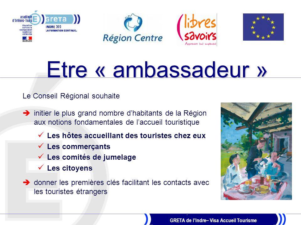 Etre « ambassadeur » Le Conseil Régional souhaite