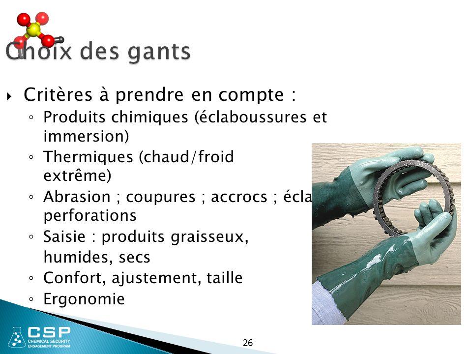 Choix des gants Critères à prendre en compte :