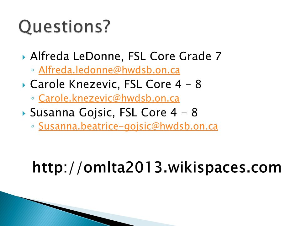 Questions http://omlta2013.wikispaces.com
