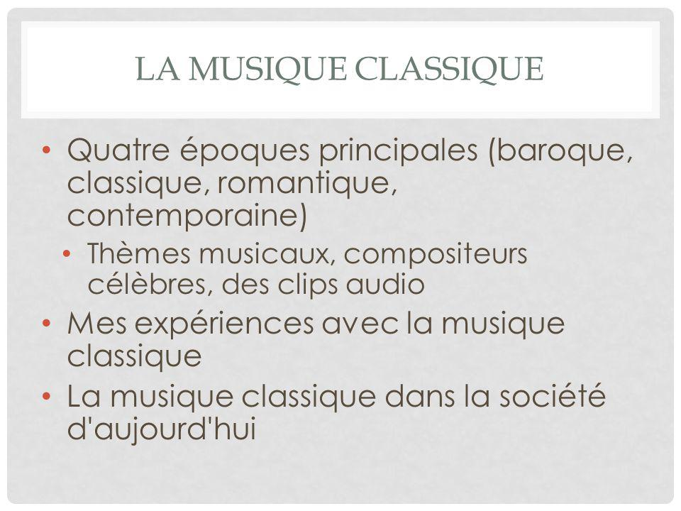 la musique classique Quatre époques principales (baroque, classique, romantique, contemporaine)