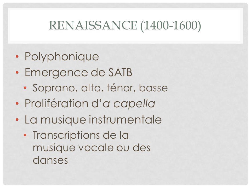 Renaissance (1400-1600) Polyphonique Emergence de SATB