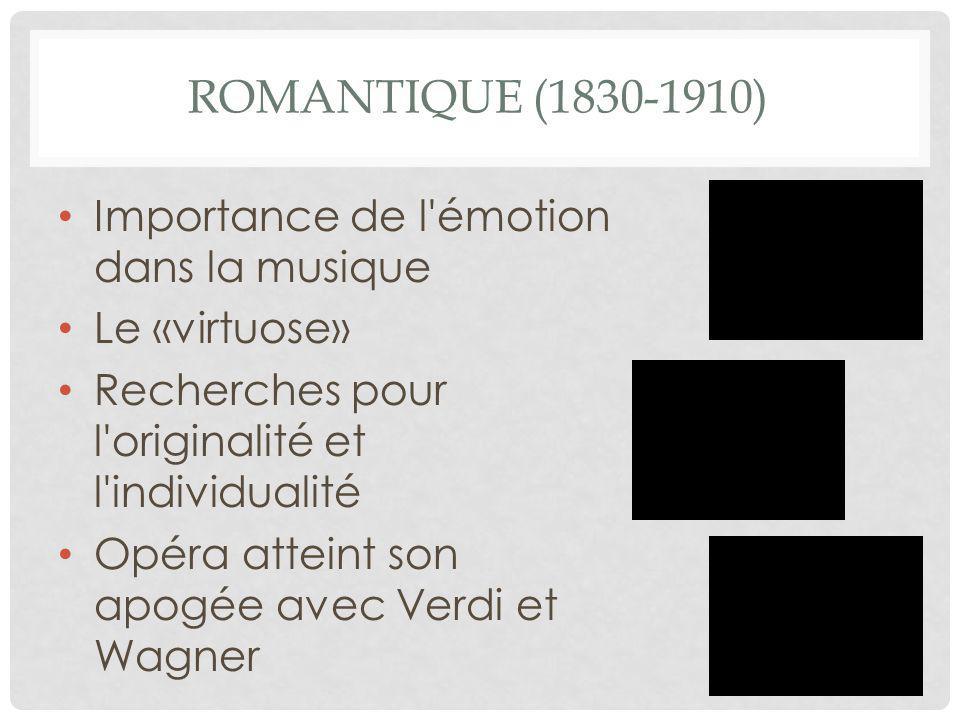 Romantique (1830-1910) Importance de l émotion dans la musique