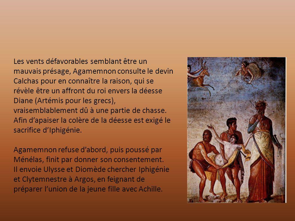 Les vents défavorables semblant être un mauvais présage, Agamemnon consulte le devin Calchas pour en connaître la raison, qui se révèle être un affront du roi envers la déesse Diane (Artémis pour les grecs), vraisemblablement dû à une partie de chasse.
