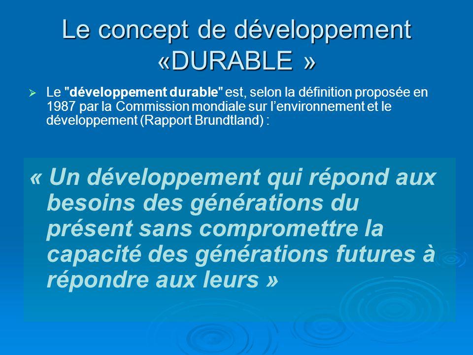 Le concept de développement «DURABLE »