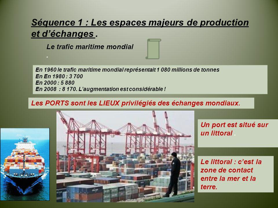 Séquence 1 : Les espaces majeurs de production et d'échanges .
