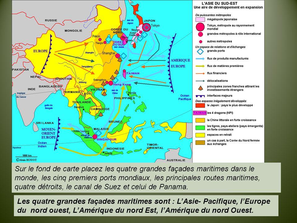 Sur le fond de carte placez les quatre grandes façades maritimes dans le monde, les cinq premiers ports mondiaux, les principales routes maritimes, quatre détroits, le canal de Suez et celui de Panama.