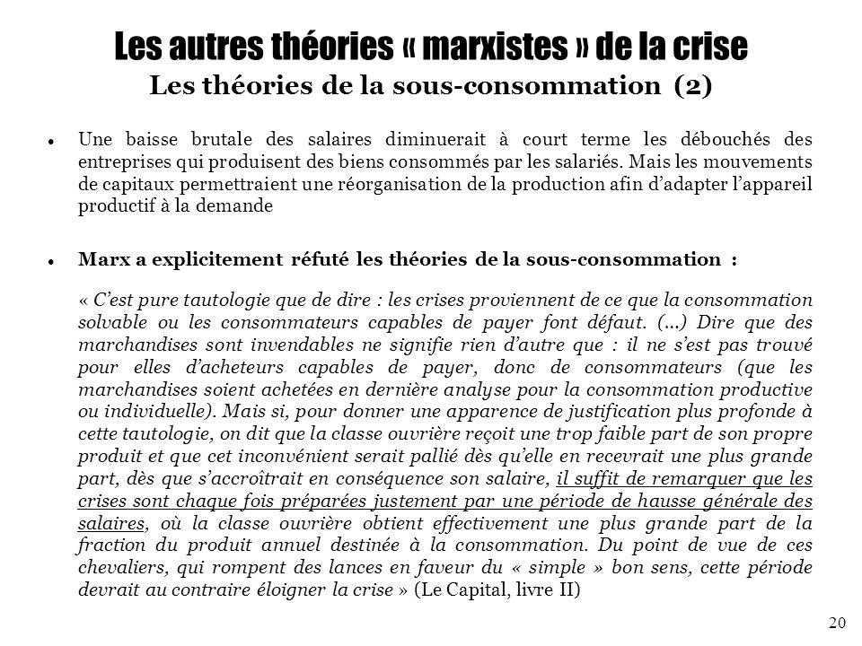 Les autres théories « marxistes » de la crise Les théories de la sous-consommation (2)