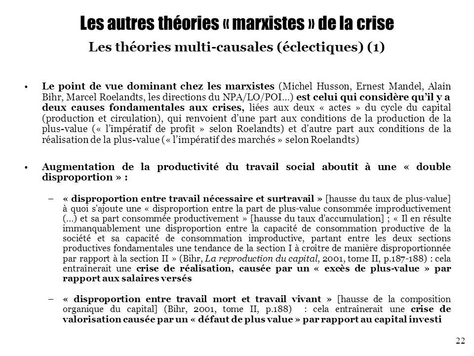 Les autres théories « marxistes » de la crise Les théories multi-causales (éclectiques) (1)