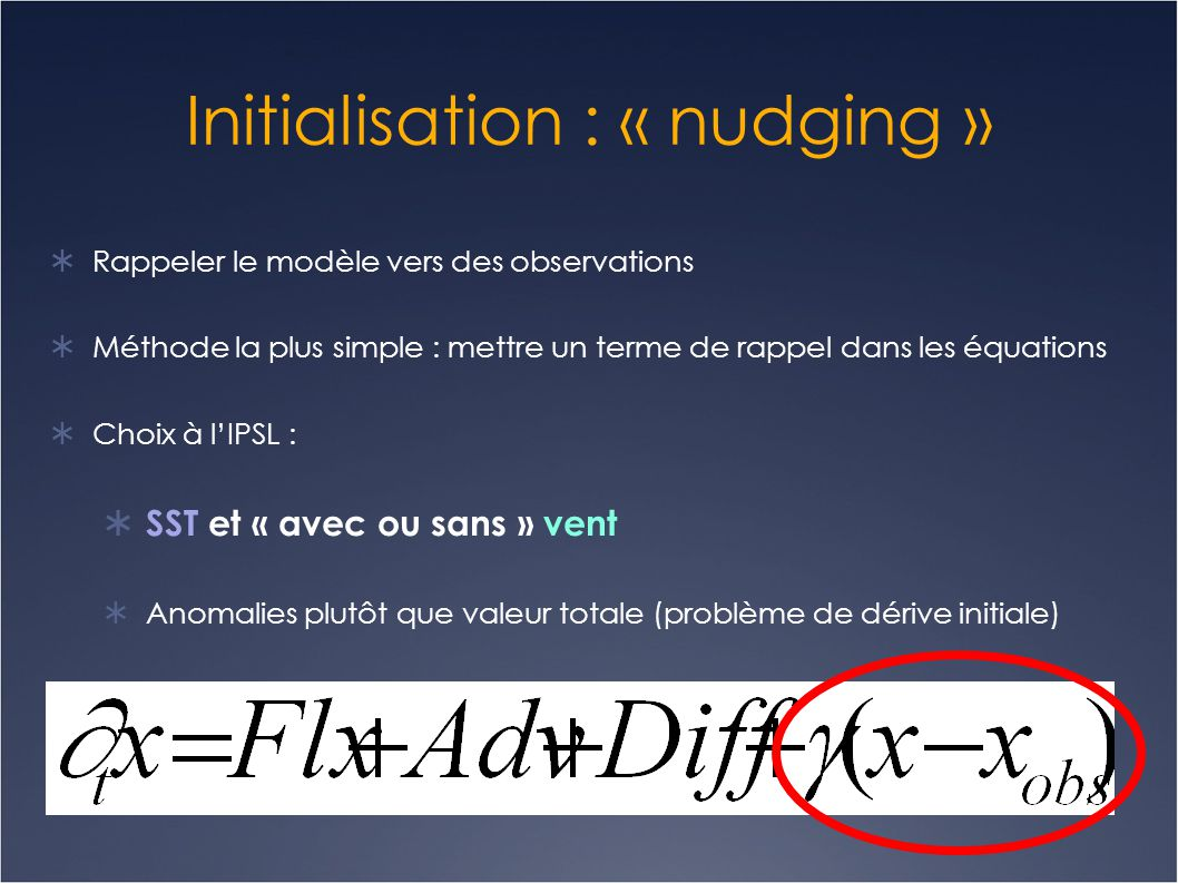Initialisation : « nudging »