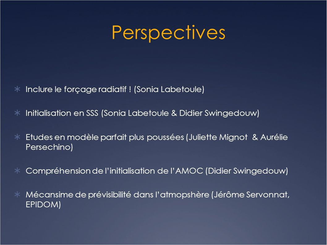 Perspectives Inclure le forçage radiatif ! (Sonia Labetoule)
