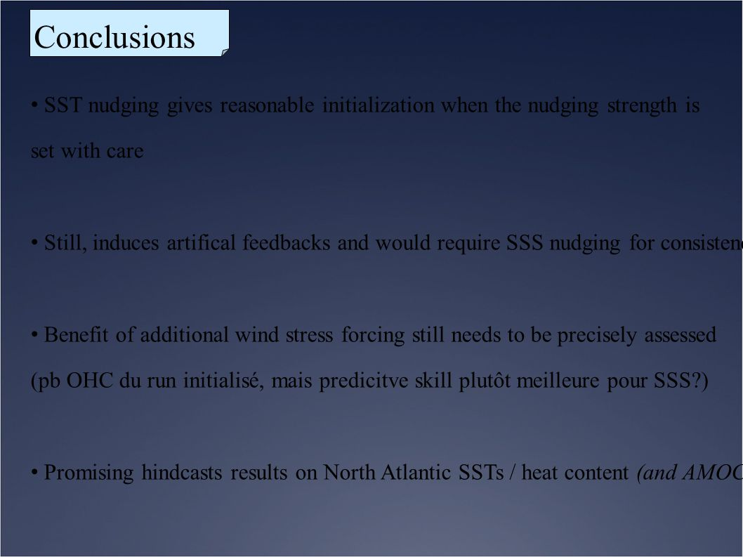 Conclusions SST nudging gives reasonable initialization when the nudging strength is. set with care.