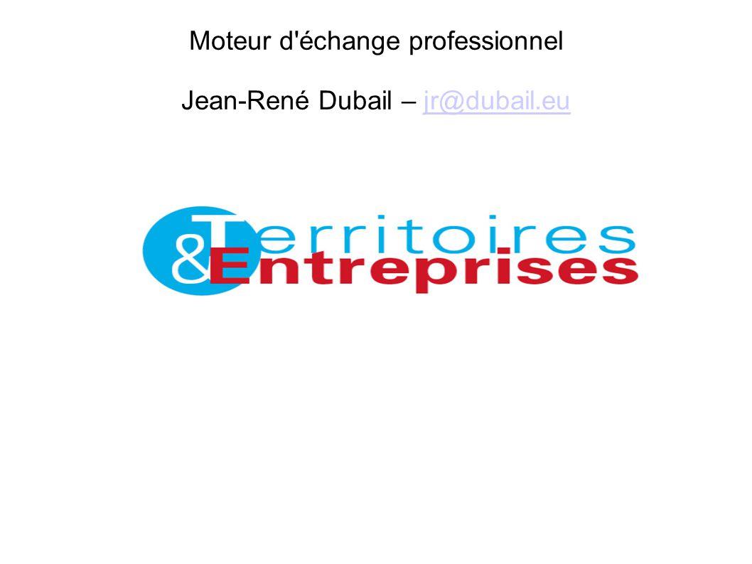 Moteur d échange professionnel Jean-René Dubail – jr@dubail.eu