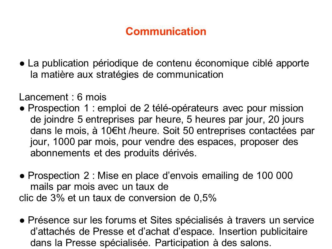 Communication ● La publication périodique de contenu économique ciblé apporte la matière aux stratégies de communication.