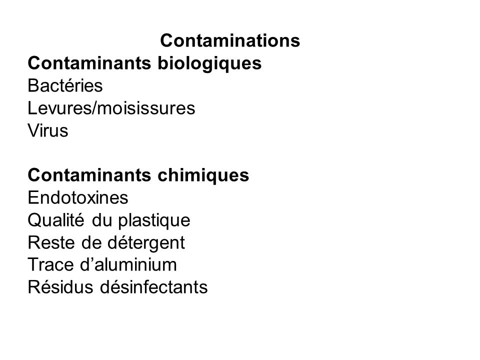 Contaminations Contaminants biologiques. Bactéries. Levures/moisissures. Virus. Contaminants chimiques.