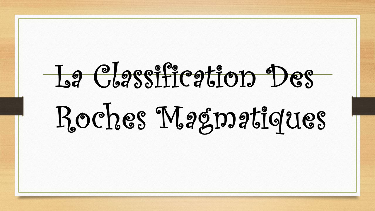 La Classification Des Roches Magmatiques