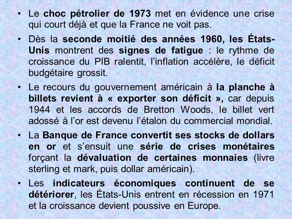 Le choc pétrolier de 1973 met en évidence une crise qui court déjà et que la France ne voit pas.