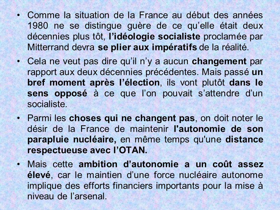 Comme la situation de la France au début des années 1980 ne se distingue guère de ce qu'elle était deux décennies plus tôt, l'idéologie socialiste proclamée par Mitterrand devra se plier aux impératifs de la réalité.