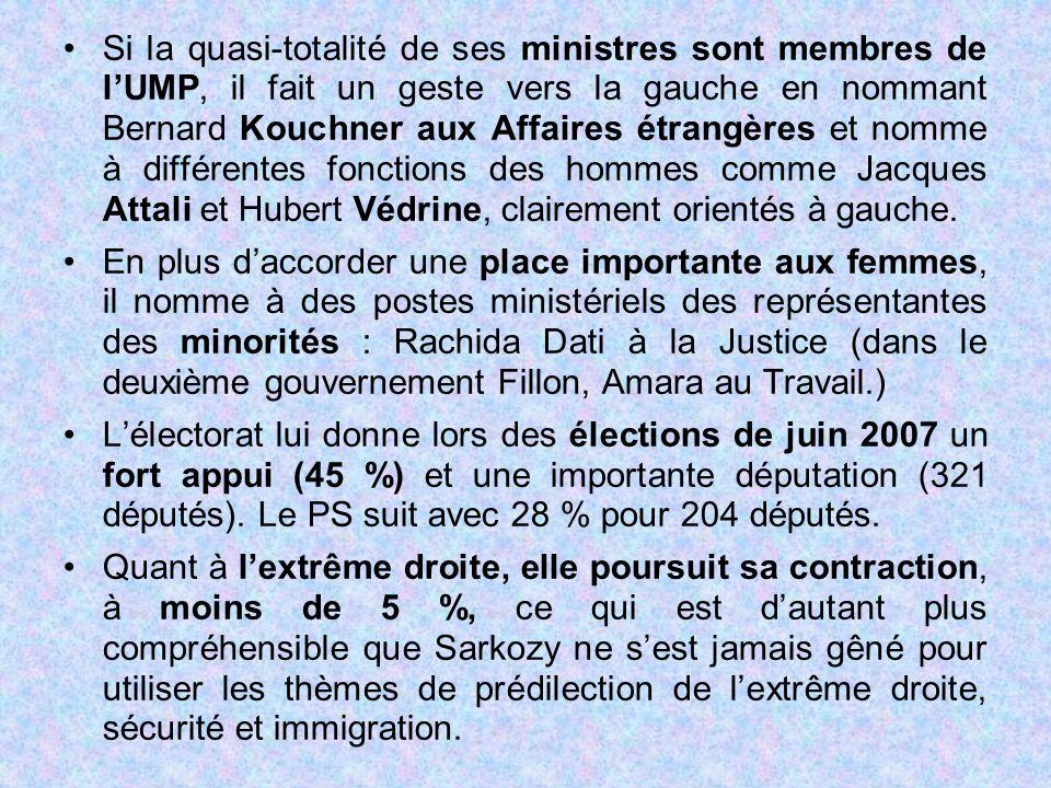 Si la quasi-totalité de ses ministres sont membres de l'UMP, il fait un geste vers la gauche en nommant Bernard Kouchner aux Affaires étrangères et nomme à différentes fonctions des hommes comme Jacques Attali et Hubert Védrine, clairement orientés à gauche.