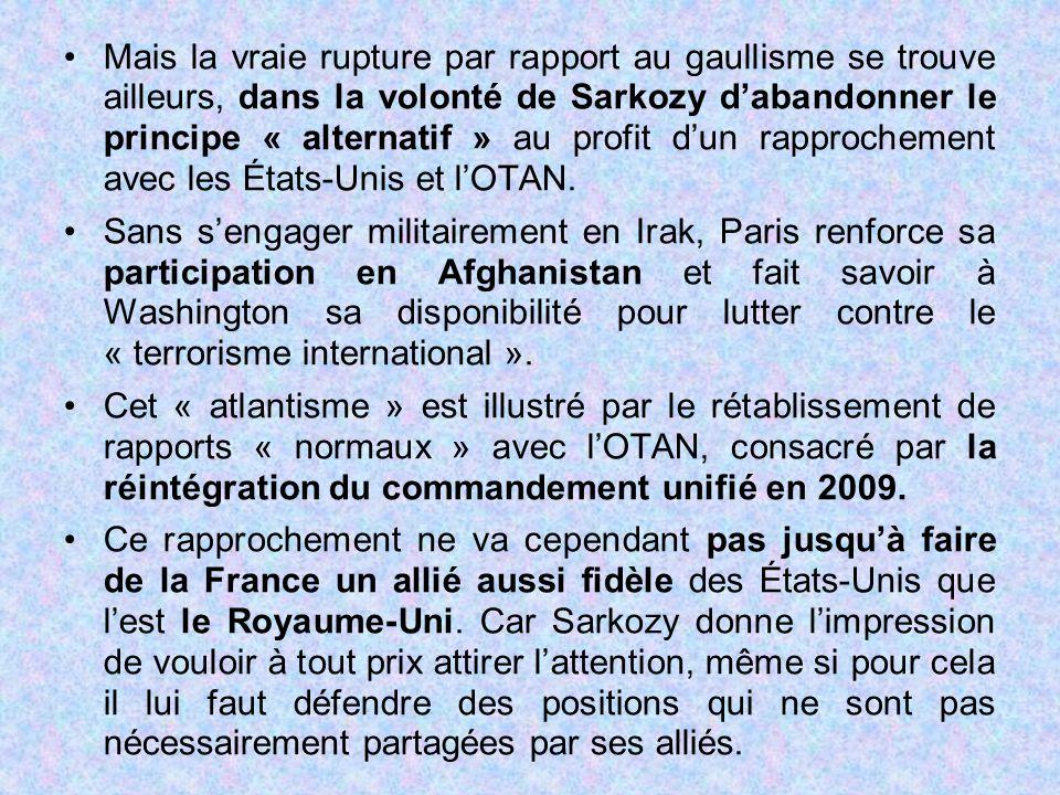Mais la vraie rupture par rapport au gaullisme se trouve ailleurs, dans la volonté de Sarkozy d'abandonner le principe « alternatif » au profit d'un rapprochement avec les États-Unis et l'OTAN.