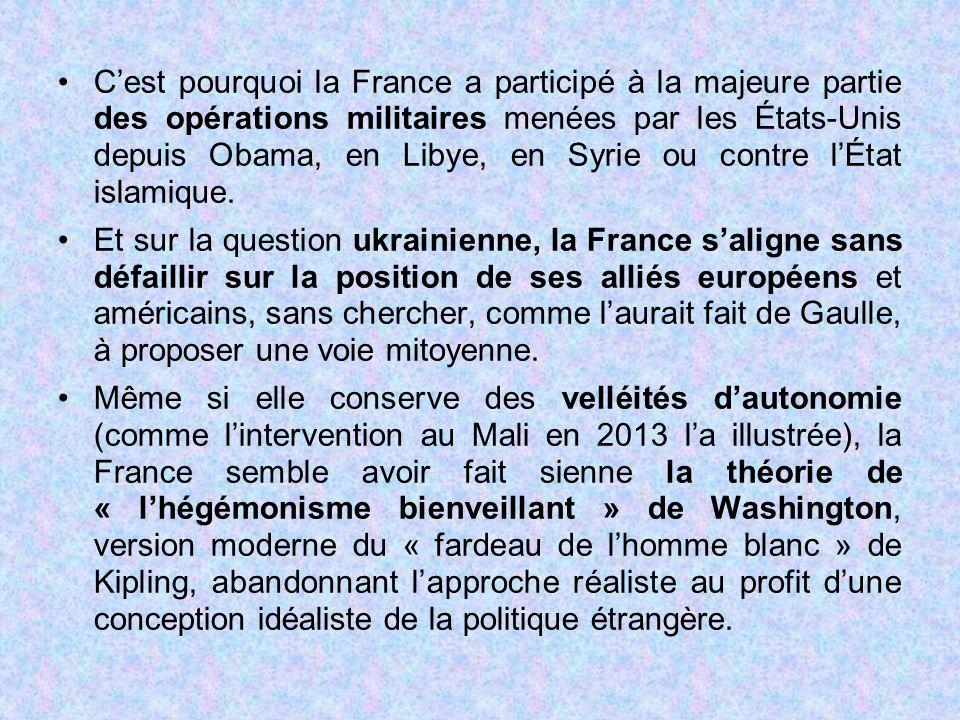 C'est pourquoi la France a participé à la majeure partie des opérations militaires menées par les États-Unis depuis Obama, en Libye, en Syrie ou contre l'État islamique.