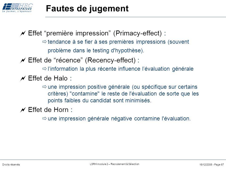 Fautes de jugement Effet première impression (Primacy-effect) :