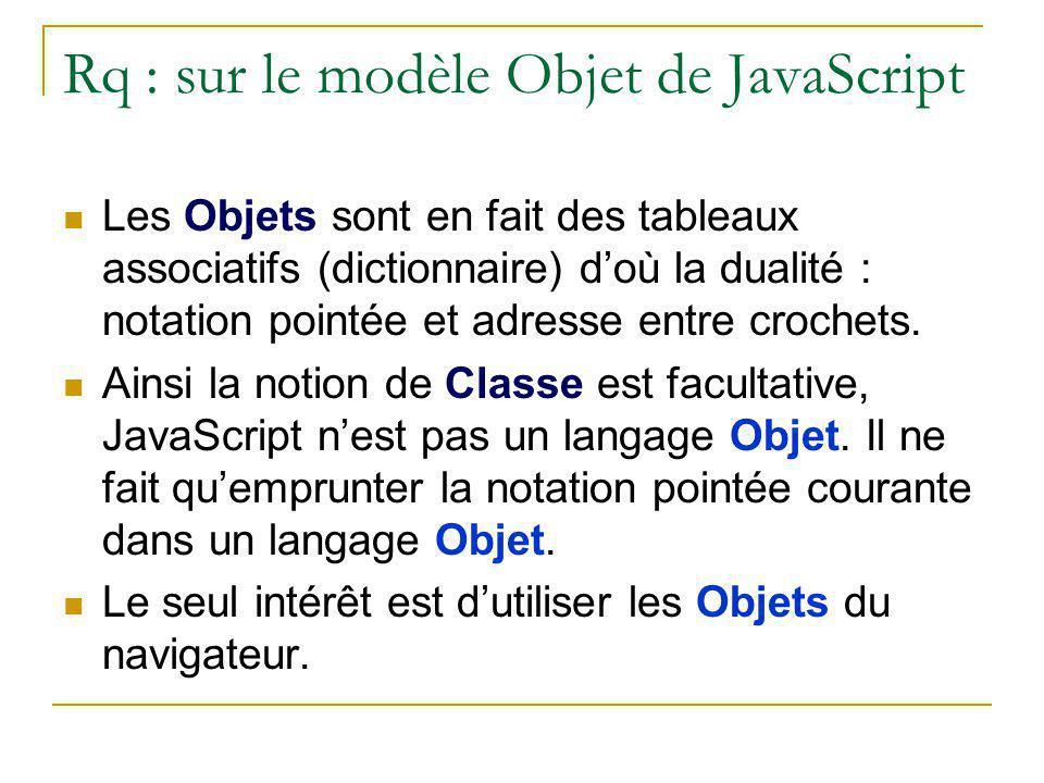 Rq : sur le modèle Objet de JavaScript