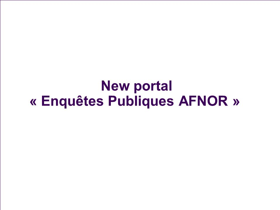 New portal « Enquêtes Publiques AFNOR »