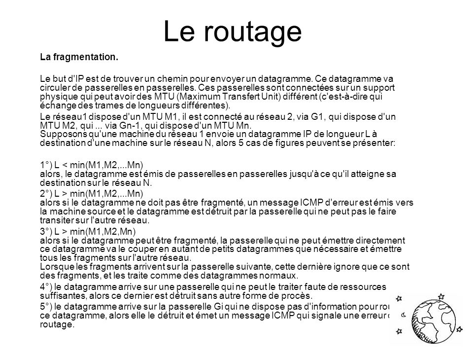 Le routage La fragmentation.