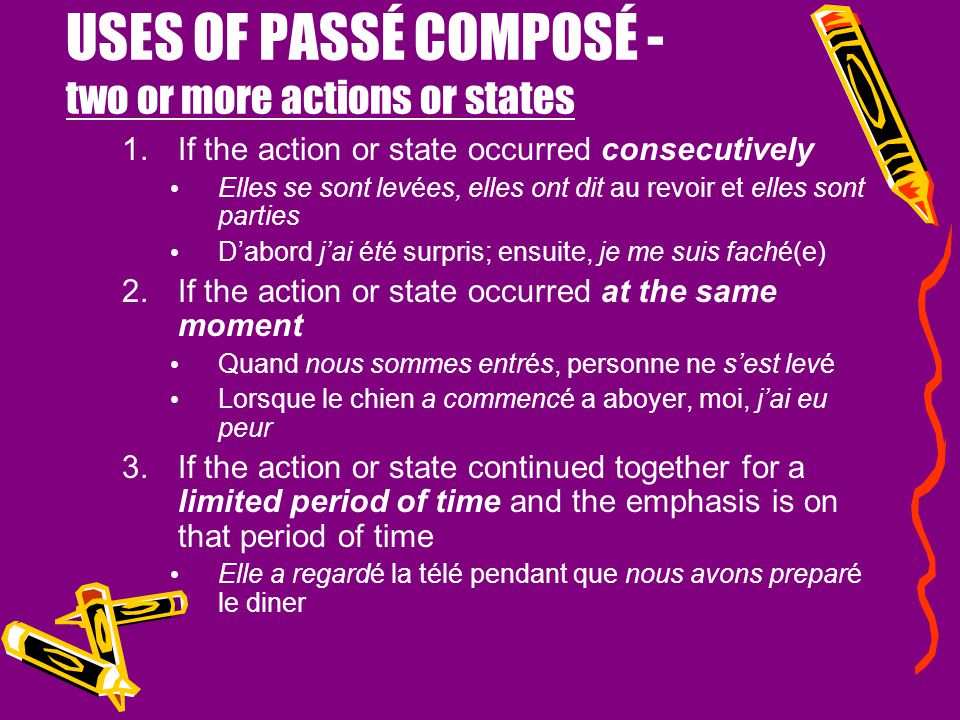 USES OF PASSÉ COMPOSÉ - two or more actions or states